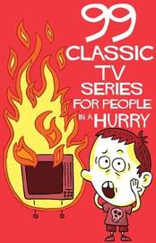 99 Classic Tv-series For People In A Hurry by Thomas Wengelewski image