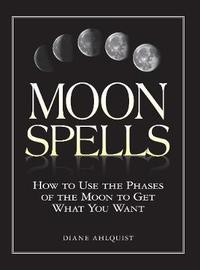 Moon Spells by Diane Ahlquist
