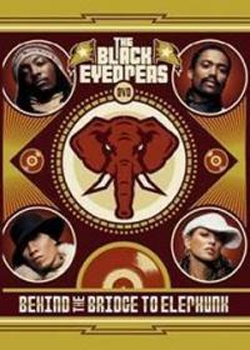 Black Eyed Peas - Behind The Bridge To Elephunk on DVD image