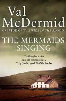 The Mermaids Singing (Tony Hill & Carol Jordan #1) by Val McDermid