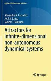 Attractors for infinite-dimensional non-autonomous dynamical systems by Alexandre Carvalho