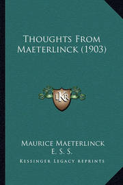 Thoughts from Maeterlinck (1903) by Maurice Maeterlinck