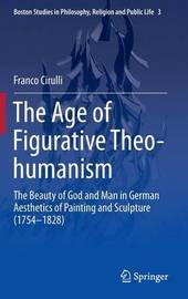 The Age of Figurative Theo-humanism by Franco Cirulli