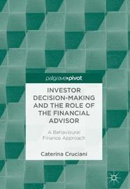 Investor Decision-Making and the Role of the Financial Advisor by Caterina Cruciani