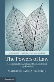 The Powers of Law by Mauricio Garcia Villegas