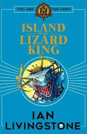 Fighting Fantasy: Island of the Lizard King by Ian Livingstone