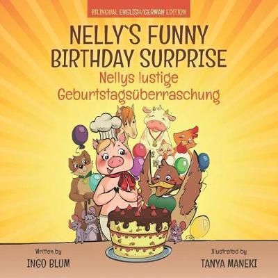 Nelly's Funny Birthday Surprise - Nellys lustige Geburtstagsuberraschung by Ingo Blum