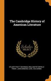 The Cambridge History of American Literature by Stuart Pratt Sherman