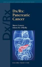 Dx/Rx: Pancreatic Cancer by Maeve Lowery