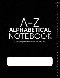 A-Z Alphabetical Notebook 8.5x11 Large Size Ruled Journal with Index Tabs by Morgan Adler