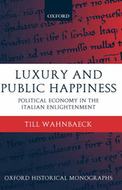 Luxury and Public Happiness by Till Wahnbaeck image