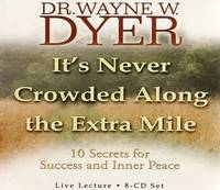 It's Never Crowded along the Extra Mile: 10 Secrets for Success and Inner Peace by Wayne W Dyer image