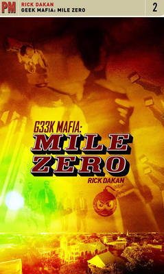 Geek Mafia: Mile Zero: v. 2 by Rick Dakan image