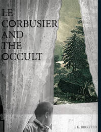 Le Corbusier and the Occult by Jan K. Birksted image