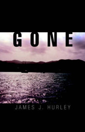 Gone by James J. Hurley image