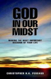 God in Our Midst by Christopher H.K. Persaud image