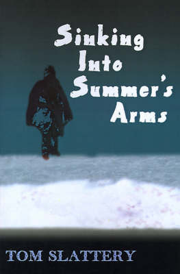 Sinking Into Summer's Arms by Tom Slattery