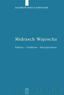 Midrasch Wajoscha: Edition Tradition Interpretation by Elisabeth Wies-Campagner