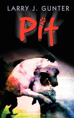 Pit by Larry J. Gunter