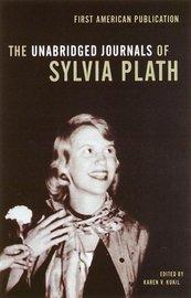 The Unabridged Journals of Sylvia Plath by Sylvia Plath
