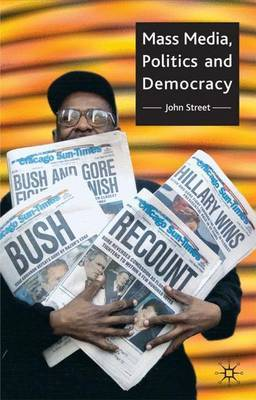 Mass Media, Politics and Democracy by John Street image