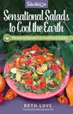 Sensational Salads to Cool the Earth by Beth Love
