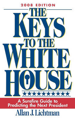 The Keys to the White House by Allan J Lichtman
