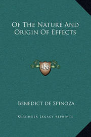 Of the Nature and Origin of Effects by Benedict de Spinoza