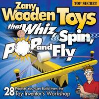 Zany Wooden Toys that Whiz, Spin, Pop, and Fly by Bob Gilsdorf image
