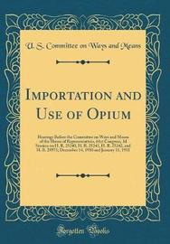 Importation and Use of Opium by U S Committee on Ways and Means image