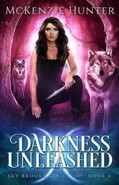 Darkness Unleashed by McKenzie Hunter