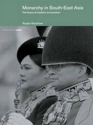 Monarchy in South East Asia by Roger Kershaw image