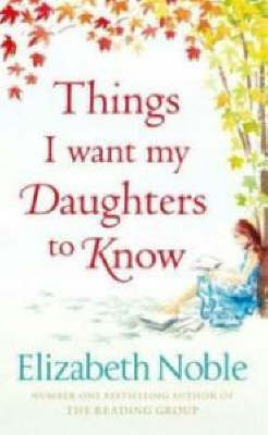 Things I Want My Daughters to Know by Elizabeth Noble image