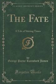 The Fate by George Payne Rainsford James