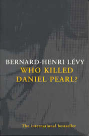 Who Killed Daniel Pearl? by Bernard-Henri Levy image