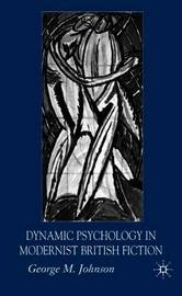 Dynamic Psychology in Modernist British Fiction by George M. Johnson image