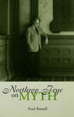 Northrop Frye on Myth by Ford Russell