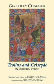 Troilus and Criseyde in Modern Verse by Geoffrey Chaucer