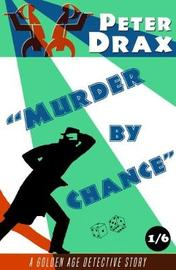Murder by Chance by Peter Drax image