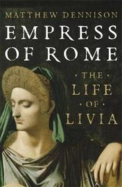 Empress of Rome by Matthew Dennison image