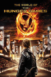 The World of the Hunger Games by Scholastic