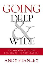 Going Deep and Wide by Andy Stanley