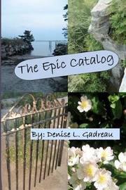 The Epic Catalog by Denise L Gadreau