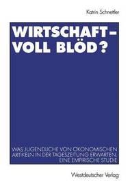 Wirtschaft Voll Blod? by Katrin Schnettler