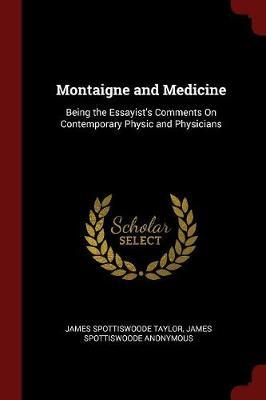 Montaigne and Medicine by James Spottiswoode Taylor image