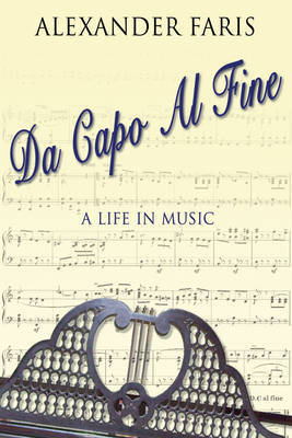 Da Capo Al Fine by Alexander Faris
