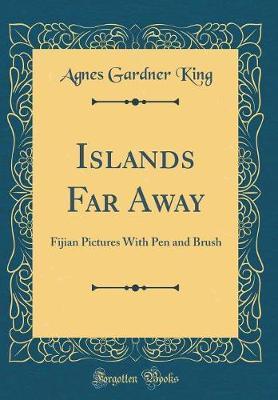 Islands Far Away by Agnes Gardner King