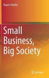 Small Business, Big Society by Rupert Hodder