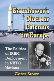 Eisenhower's Nuclear Calculus in Europe by Gates Brown
