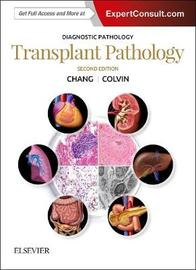 Diagnostic Pathology: Transplant Pathology by Anthony C. Chang image